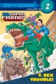 Go to record DC  super friends : T. Rex trouble!