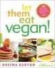 Go to record Let them eat vegan! : 200 deliciously satisfying plant-pow...