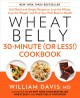 Go to record Wheat belly 30-minute (or less!) cookbook