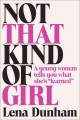 Go to record Not that kind of girl : a young woman tells you what she's...