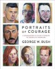 Go to record Portraits of courage : a commander in chief's tribute to A...