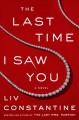 Go to record The last time I saw you : a novel