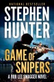 Go to record Game of snipers : a Bob Lee Swagger novel