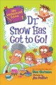 Go to record My weirder-est school. No. 1, Dr. Snow has got to go!