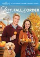 Go to record Love, fall & order [videorecording] : A Hallmark Channel o...
