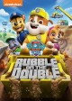 Go to record Paw patrol. Rubble on the double