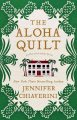 Go to record The aloha quilt : an Elm Creek Quilts novel