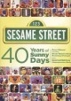 Go to record Sesame Street. 40 years of sunny days [videorecording]